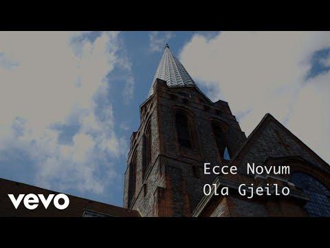 Ecce Novum - Ola Gjeilo
