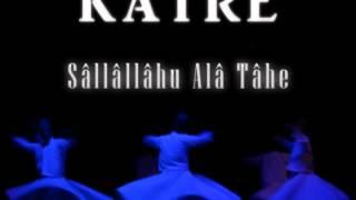KATRE - SALLÂLLAHU ALÂ TÂHE