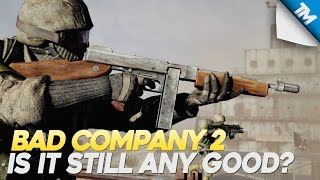 Is Bad Company 2 Still Any Good?