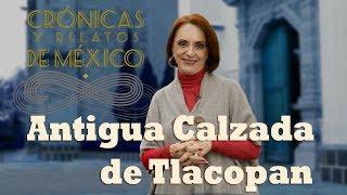 Crónicas y relatos de México - Antigua calzada de Tlacopan