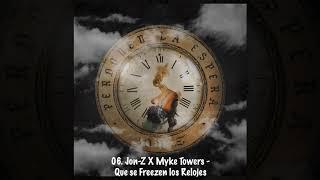 06. Jon Z X Myke Towers - Que se Freezen los Relojes