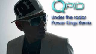 Under the radar - Qpid    PowerKings Remix