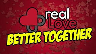Real Love – Better Together