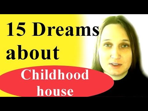 Dream about childhood home or house. Meaning of 15 plots (destroyed or safe, old, on fire, etc)