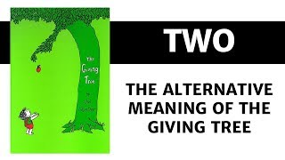 The Alternative Meaning of The Giving Tree