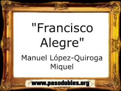 Francisco Alegre - Manuel López-Quiroga Miquel [Pasodoble]