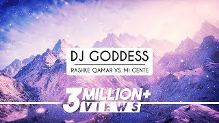 Rashke Qamar VS. Mi Gente | Mashup | Dj Goddess - YouTube