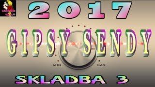 GIPSY SENDY 2017 SKLADBA 3