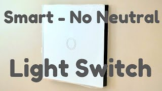 No Neutral Smart Light Switch - Unboxing and Fitting