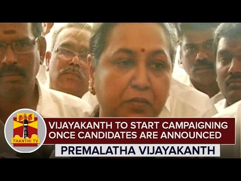Vijayakanth-will-start-Campaigning-once-Candidates-are-Announced--Premalatha