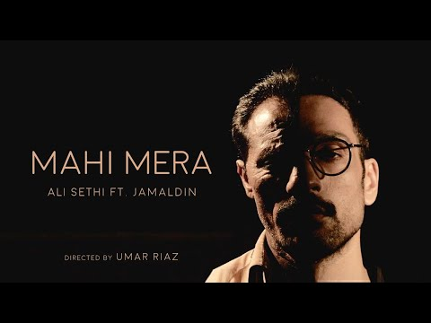 Mahi Mera | Ali Sethi | Jamaldin (Official Music Video)
