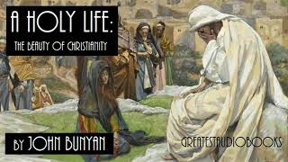 A HOLY LIFE by John Bunyan - FULL AudioBook | GreatestAudioBooks