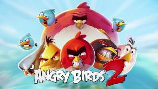 Angry Birds 2: Under Pigstruction Music Extended   Eggchanted Woods