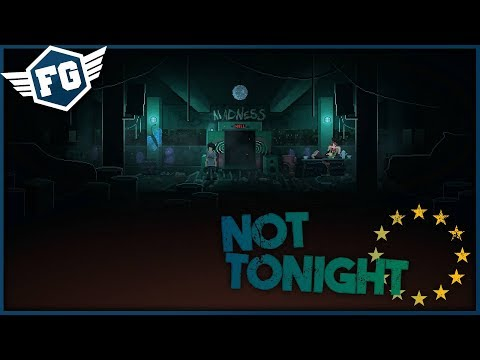 NOVÉ PAPERS PLEASE - Not Tonight