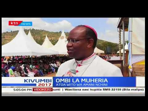 Oskofu mkuu wa kanisa la katoliki Antony Muheria ataka wakenya kushirikiana na kuwa na imani