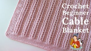 Crochet Easy Beginner Cable Blanket Tutorial