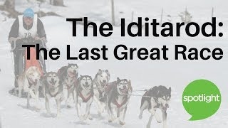 The Iditarod: The Last Great Race | practice English with Spotlight
