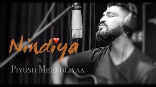 Nindiya Cover | Piyush Mehroliyaa | Arijit Singh | Sarabjit
