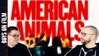 MOVIE REVIEW: American Animals || Boys On Film