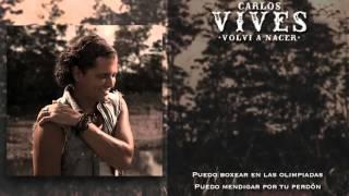 """Carlos Vives """"Volví a Nacer"""""""