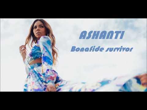 Ashanti - Bonafide survivor