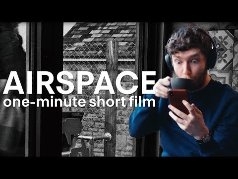 AIRSPACE - One-Minute Short Film