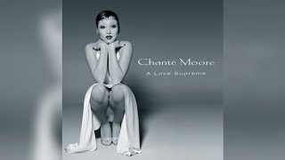"Chanté Moore ""I'm What You Need"""