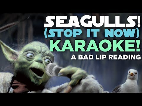 """[KARAOKE] Seagulls! (Stop It Now!)"" — A Bad Lip Reading Of The Empire Strikes Back - Bad Lip Reading"