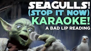 """[KARAOKE] Seagulls! (Stop It Now!)"" — A Bad Lip Reading of The Empire Strikes Back"