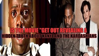 Is The Movie Get Out Revealing A Hidden Truth About Kanye and The Kardashians