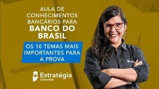 Conhecimentos Bancários para Banco do Brasil: Os 10 Temas mais importantes para a prova