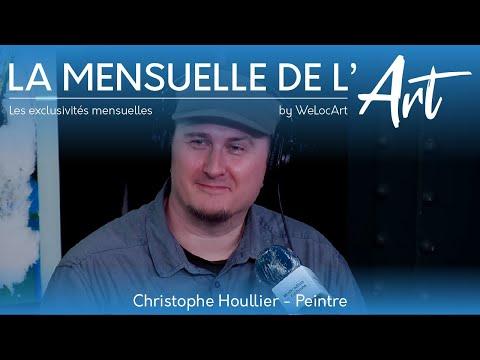 [EXCLUSIVITÉS] - Christophe HOULLIER - La Mensuelle de l'Art