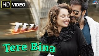 Tere Bina (HD) Full Video Song | Tezz | Ajay Devgn, Kangana