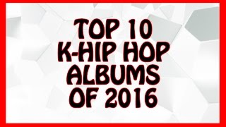 TOP 10 K-HIP HOP ALBUMS OF 2016