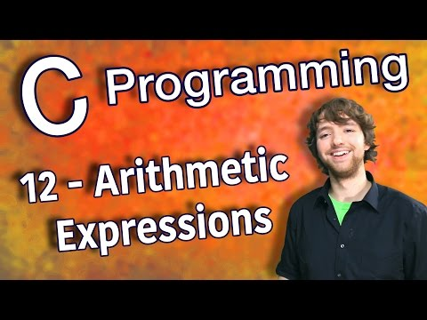C Programming Tutorial 12 – C Basics Part 4 – Arithmetic Expressions