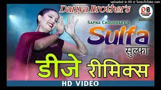 sulfa dj remix sapna choudhary new song dj remix sulfa sapna choudhary remix song 2019