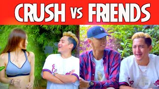 CRUSH VS FRIENDS