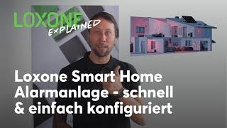 Loxone Explained – Smart Home Alarmanlage schnell & einfach konfiguriert   2021 [4k]