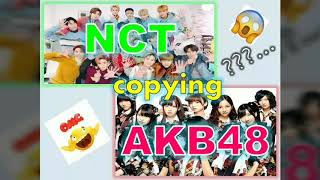 NCT Concept Copying AKB48???... Here are some similarities between both group!.