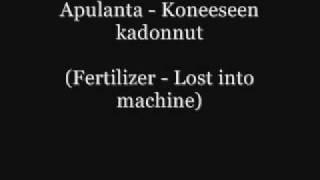 Apulanta - Koneeseen kadonnut (English translation)