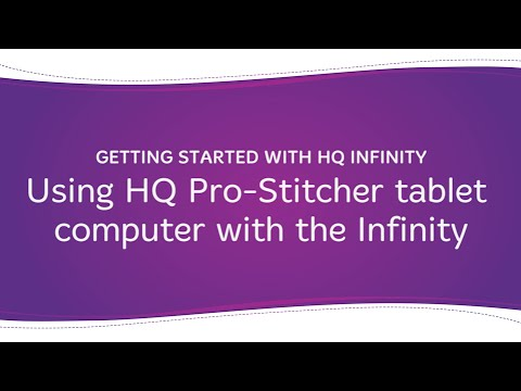 HQ Infinity - Using the HQ Pro-Stitcher Tablet Computer with the Infinity