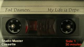 FAT DAMON - My Life is Dope (Just Audio)