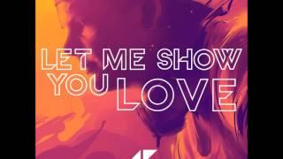 Avicii - Let Me Show You Love (FULL SONG) (Ash & Avicii's Hype Machine Mix)