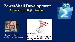 PowerShell Development:  Querying SQL Server