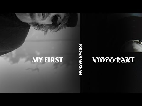 Jordan Maxham - My First Video Part