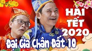 Hài Tết 2020 Mới Nhất | ĐẠI GIA CHÂN ĐẤT 10 | Trung Hiếu, Quang Tèo | Official Trailer