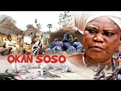 OKAN SOSO - Latest 2017 Yoruba Epic Movie