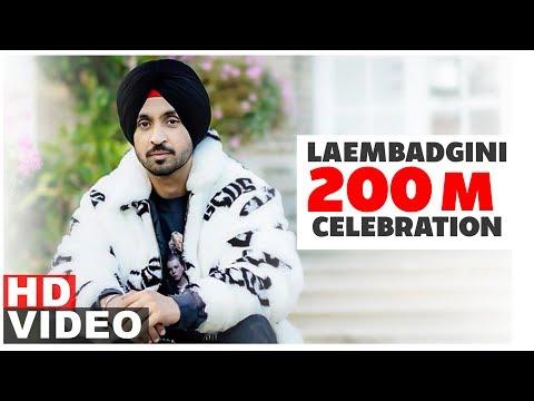 Diljit Dosanjh   Laembadgini   200 Million Celebration   Latest Punjabi Songs 2019   Speed Records