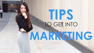 Tips To Get Into Marketing
