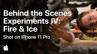 Behind the Scenes — Experiments IV: Fire & Ice